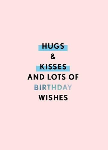 - Verjaardagskaart-vrouw-Hugs-kisses-and-lots-of-birthday-wishes